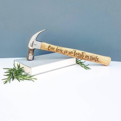 Personalised Hammer, Unusual Present for Boyfriend, Tough as Nails, Gift for Husband, Romantic Anniversary Gift, Custom Engraved Tool Gift