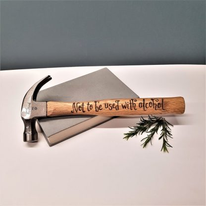 personalised hammer hand engraved with 'not to be used with alcohol'