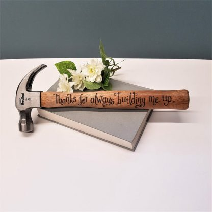 personalised hammer engraved with 'thanks for building me up'