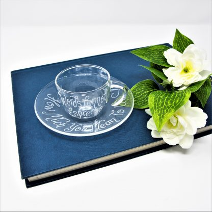 words cannot espresso how much you mean to me personalised glass cup and saucer prop sq